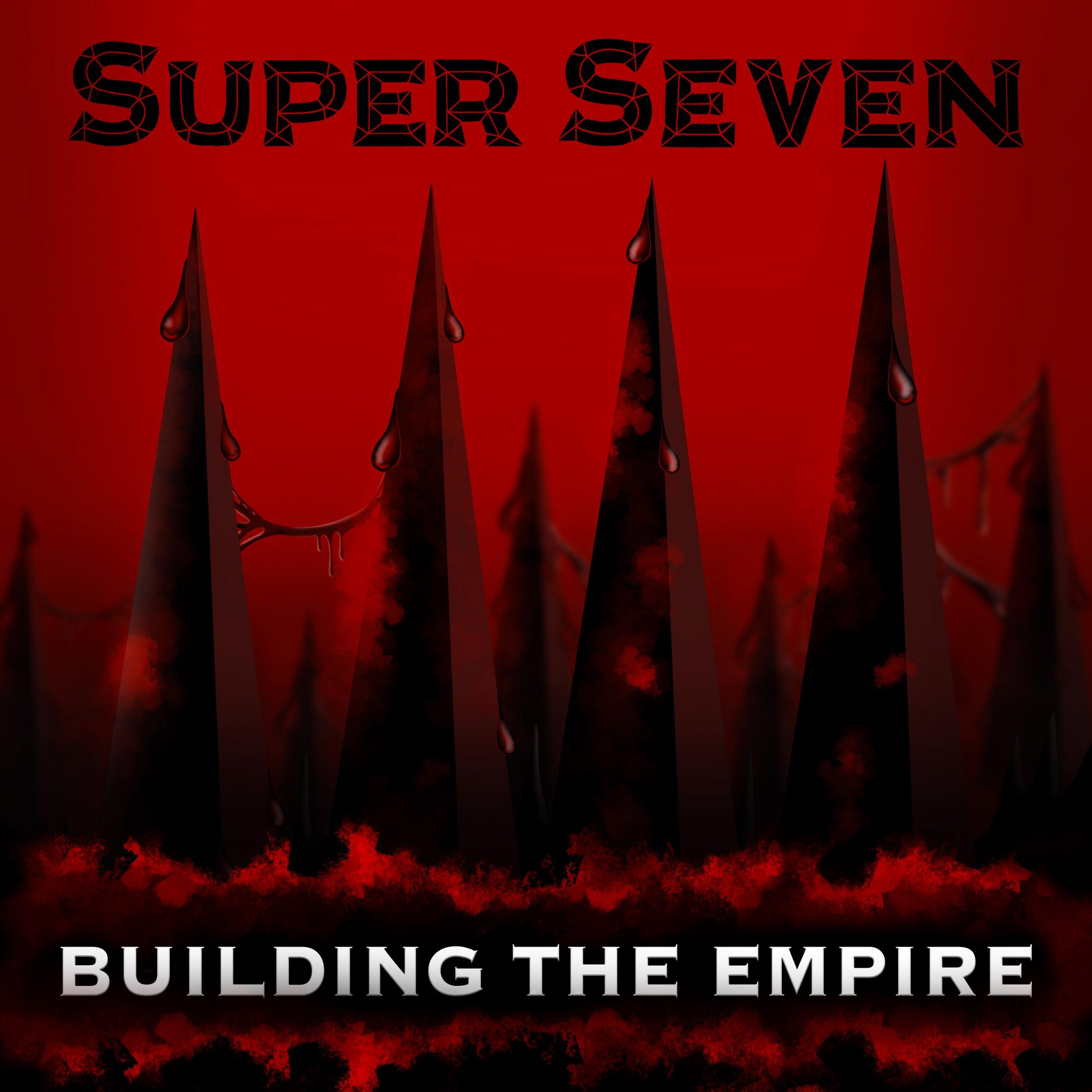 Super Seven - Building the Empire (Cover Art)